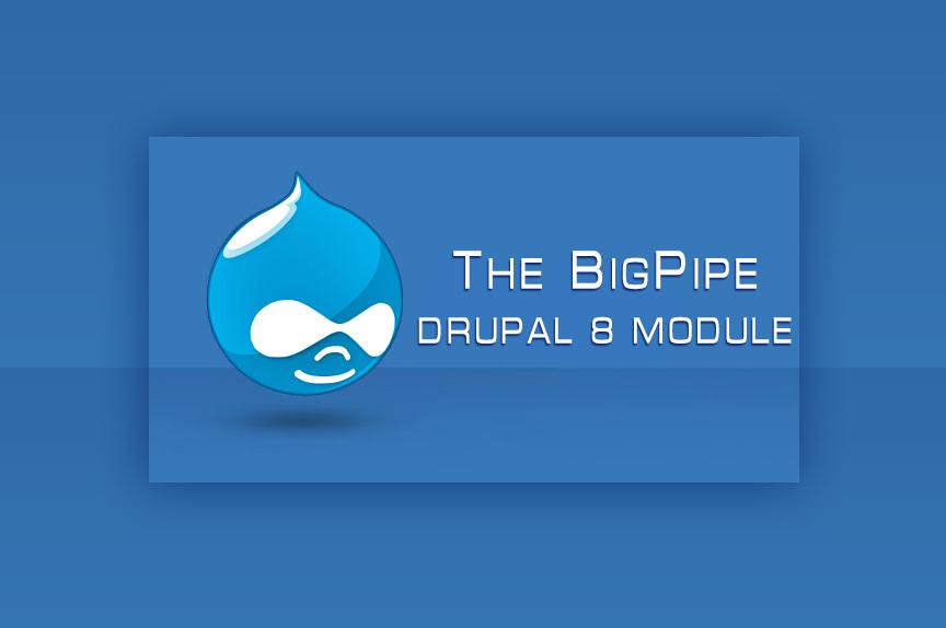 Модуль BigPipe у Drupal 8 для швидкодії вашого сайту