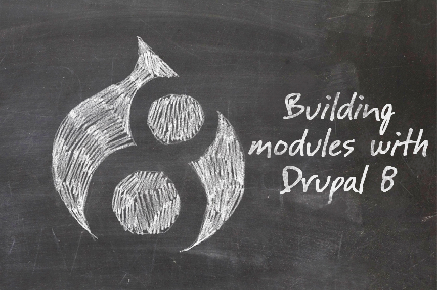 Building Drupal 8 modules: a practical guide