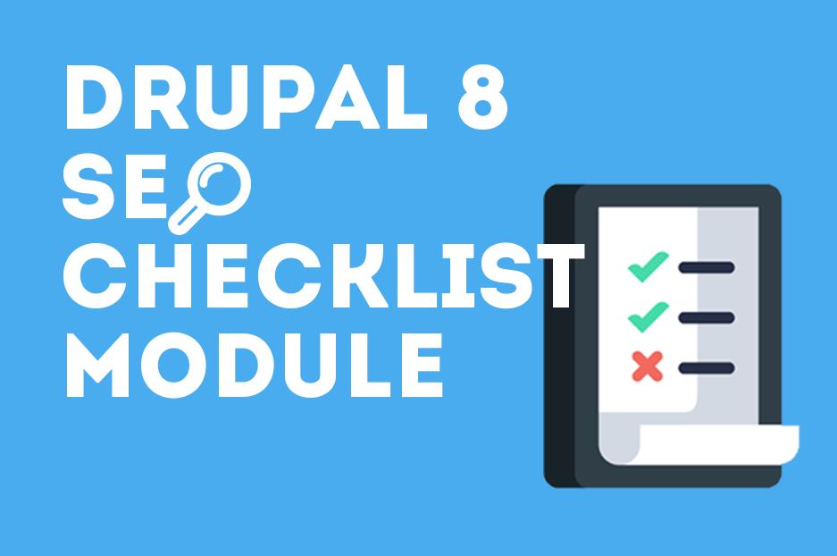 Drupal 8 SEO Checklist module: your reliable website optimization adviser