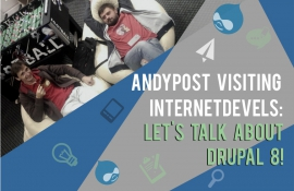 Andypost visiting InternetDevels and Drudesk: a friendly chat about Drupal 8!