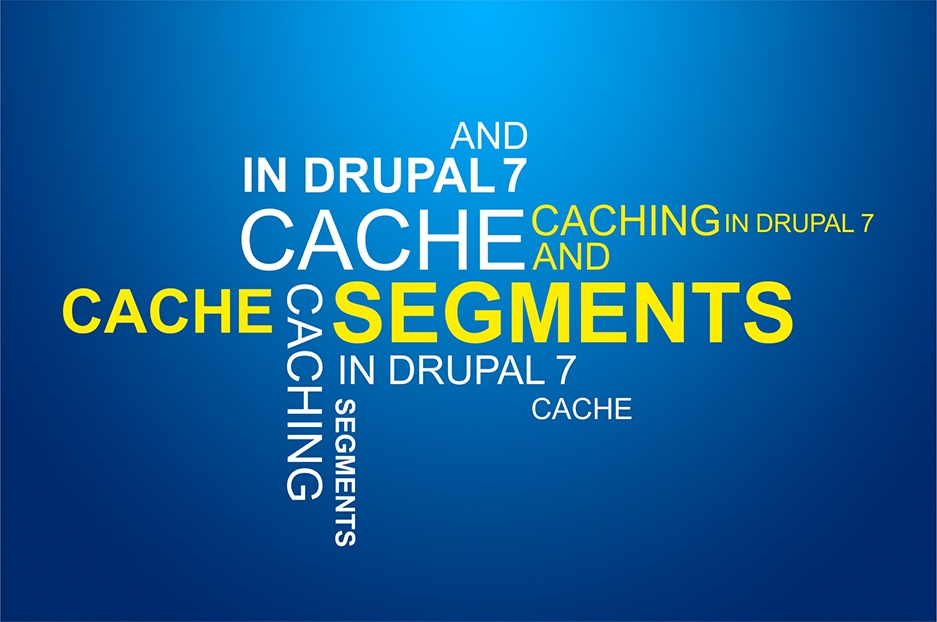 Cache segments and caching in Drupal 7