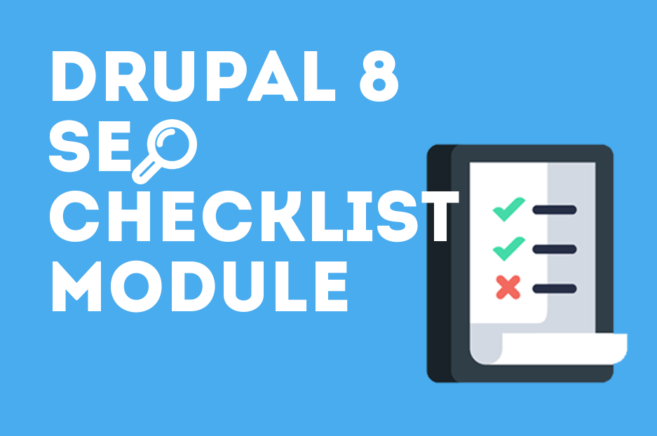 Drupal 8 SEO Checklist module: your reliable website optimization adviser