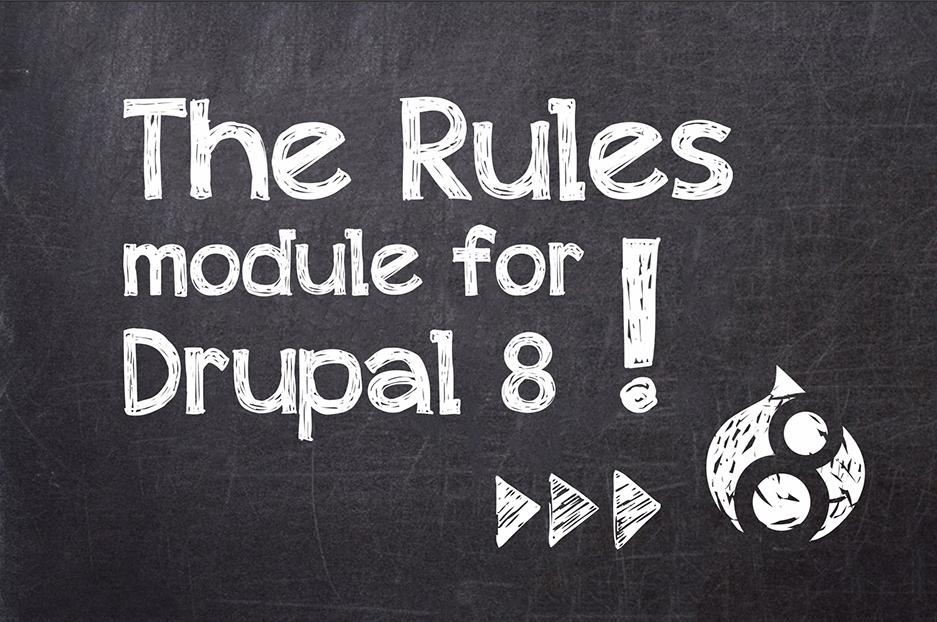 Drupal 8 Module: Rules