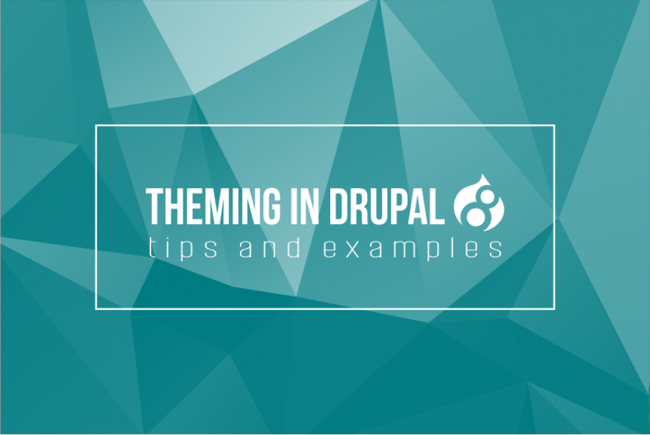 Theming in Drupal 8: tips and examples for developers