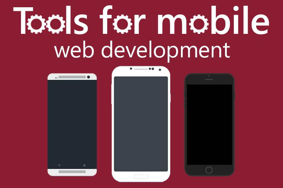 Деякі корисні інструменти для мобільної веб-розробки